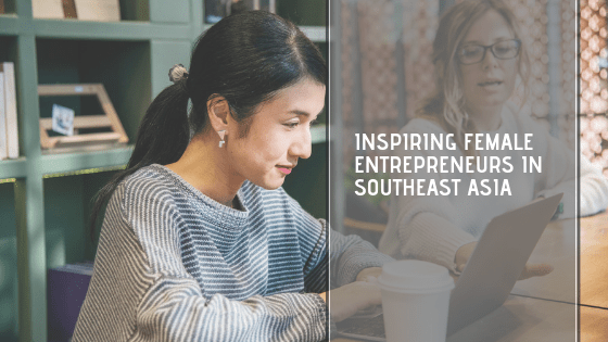 These female entrepreneurs are revolutionising the startup scene in Southeast Asia – Tech Collective